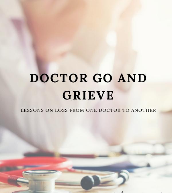 Doctor Go and Grieve